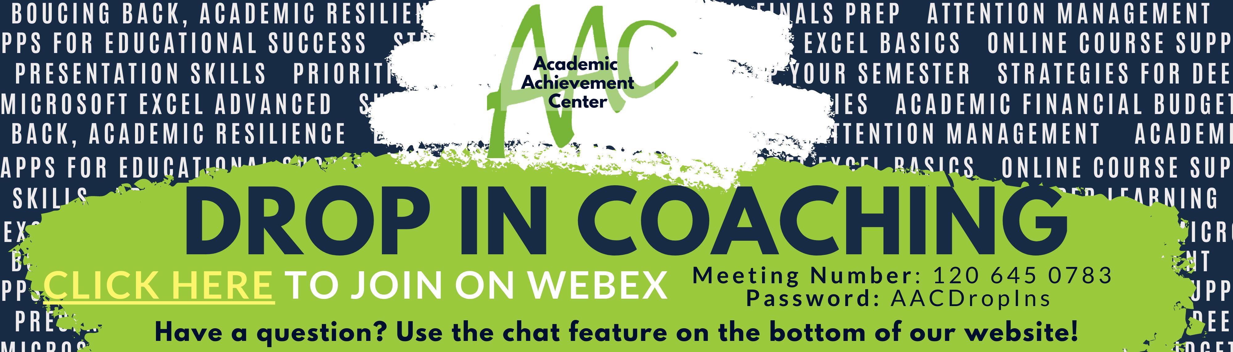 Drop In Academic Coaching - Spring 2021: https://uconnvtc.webex.com/uconnvtc/j.php?MTID=m83a8f6adf19a24ca196a4a82b9ddb915